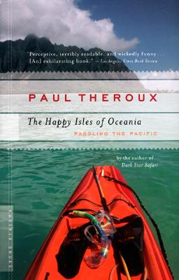 Happy Isles of Oceania By Theroux, Paul