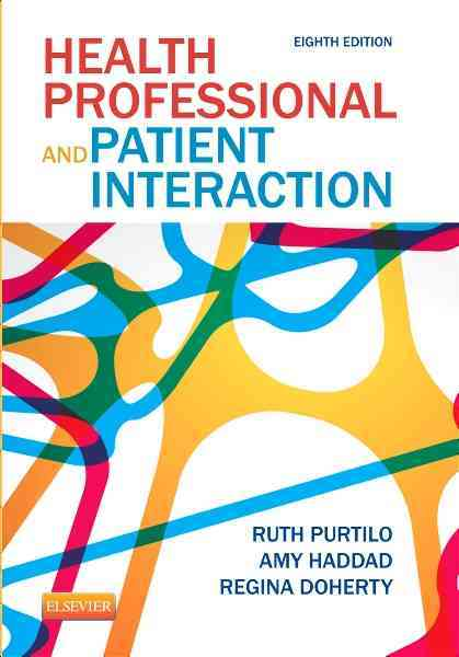 Health Professional and Patient Interaction By Purtilo, Ruth B./ Haddad, Amy M./ Doherty, Regina